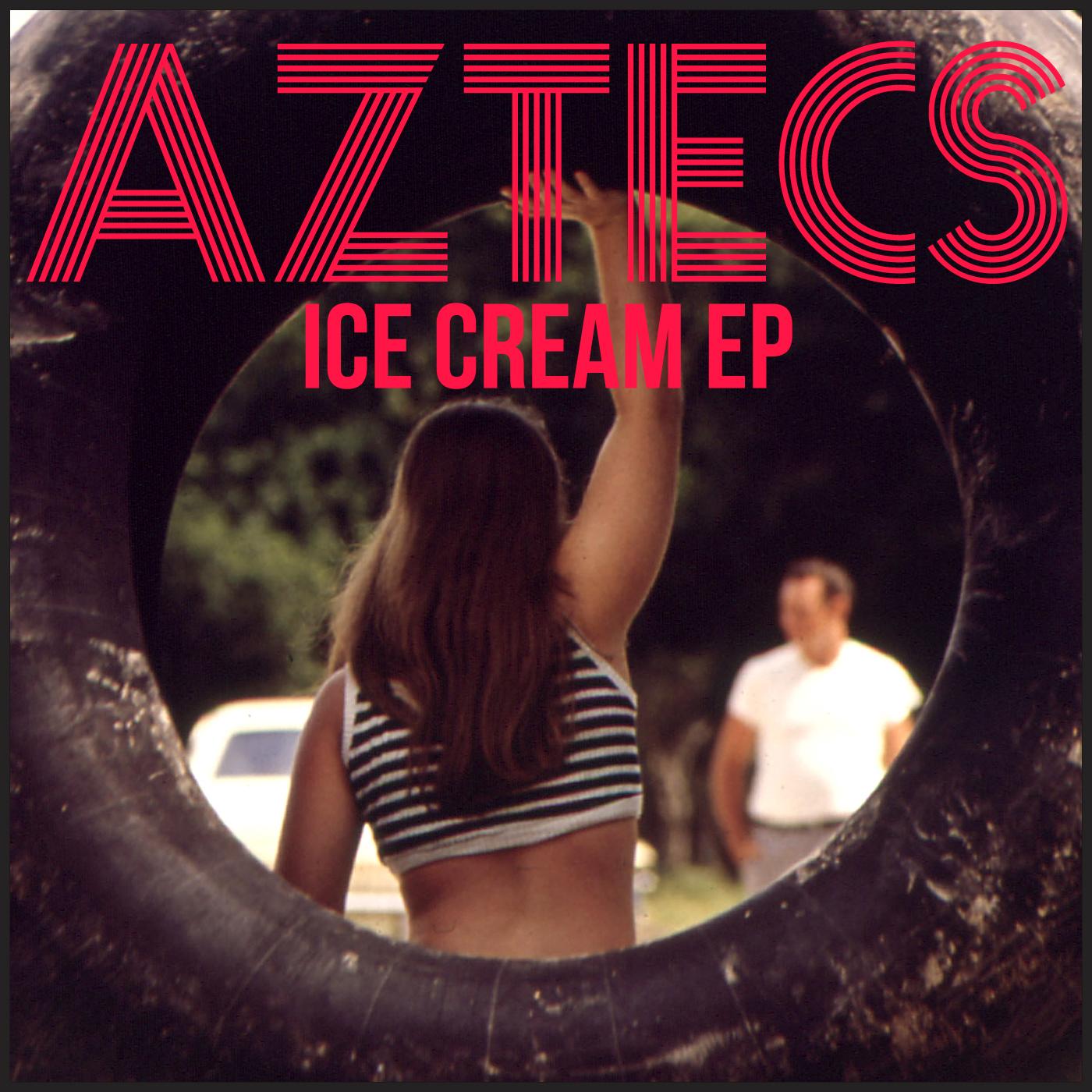 Aztecs - Ice Cream EP