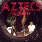 AZTECS ICE CREAM EP